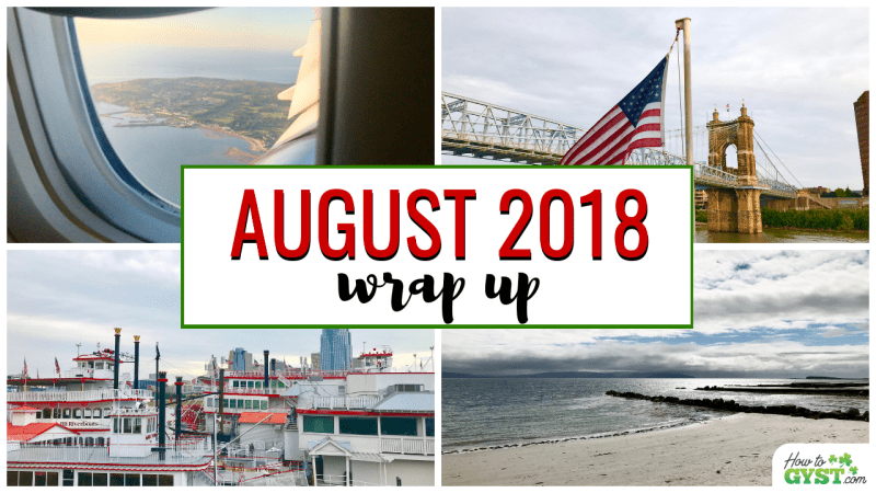 August 2018 Wrap Up post | HowToGYST Monthly Highlights