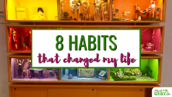8 Habits That Changed My Life (& Will Change Yours Too)