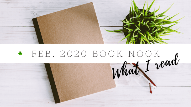 February 2020 Book Nook | Book reviews | Goodreads reading challenge 2020