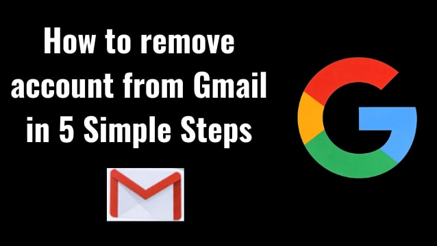 How to Remove Account From Gmail in 5 Simple Steps