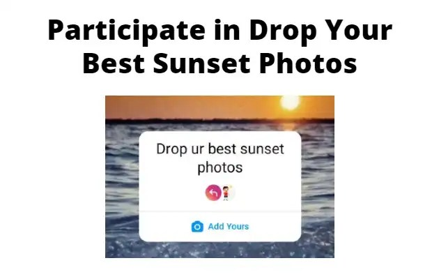 Participate in Drop Your Best Sunset Photos