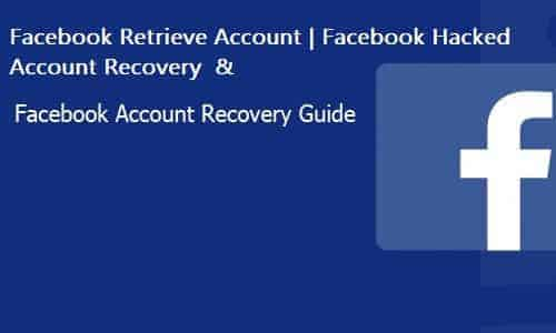 Facebook Account Recovery Guide – Facebook Retrieve Account   Facebook Hacked Account Recovery