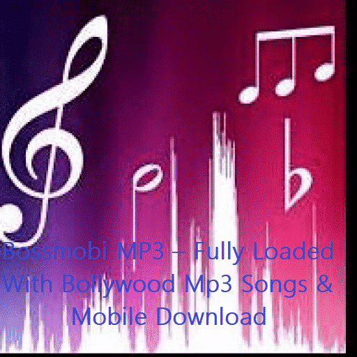 Bossmobi MP3 – Fully Loaded With Bollywood Mp3 Songs & Mobile Download