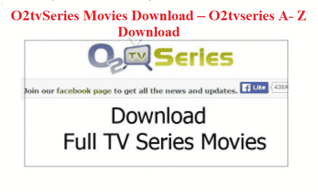 O2tvSeries Movies Download – O2tvseries A- Z download | www.o2tvseries.com