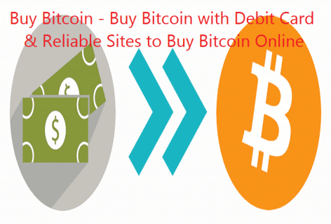 Buy Bitcoin - Buy Bitcoin with Debit Card & Reliable Sites to Buy Bitcoin Online