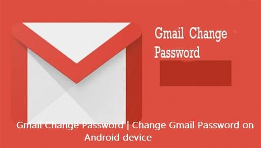 Gmail Change Password | Change Gmail Password on Android device