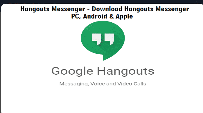 Hangouts Messenger - Download Hangouts Messenger PC, Android & Apple