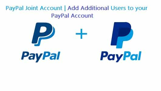 PayPal Joint Account | Add Additional Users to your PayPal Account