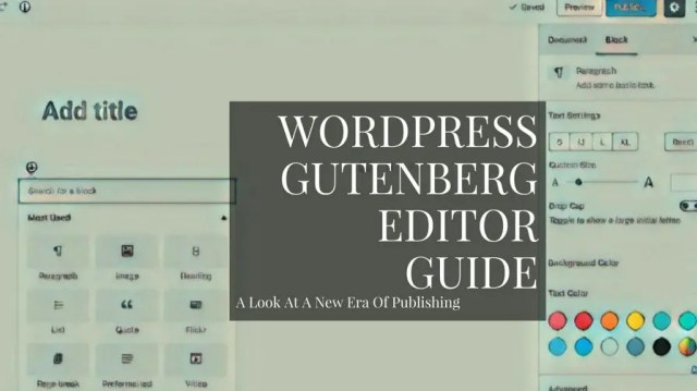 WordPress Gutenberg Editor: The Definitive Guide