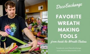Favorite Wreath Making Tools