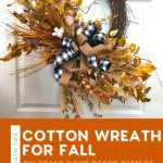 How To Make A Cotton Wreath For Fall How To Make Wreaths Wreath Making For Craftpreneurs