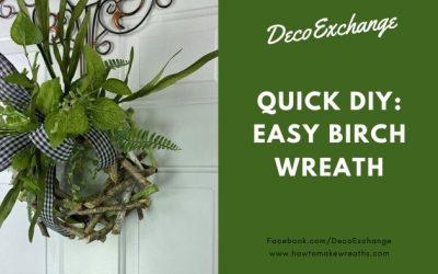 Easy Birch Wreath Tutorial Under 10 Minutes!