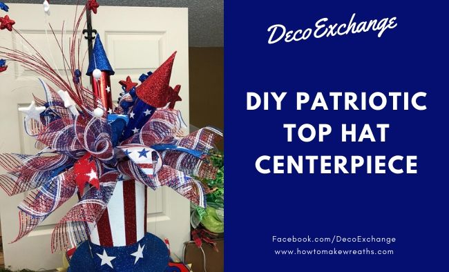 DIY Patriotic Centerpiece with a Top Hat {with Video!}