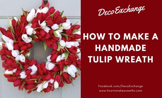 How to Make a Handmade Tulip Wreath