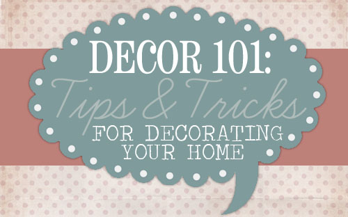 D    cor 101  Tips   Tricks for Decorating Your Home   How to Nest for     You