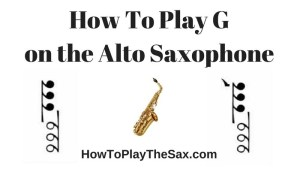Alto Saxophone Notes For Beginners - G