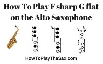 Notes On Alto Saxophone – G flat F sharp