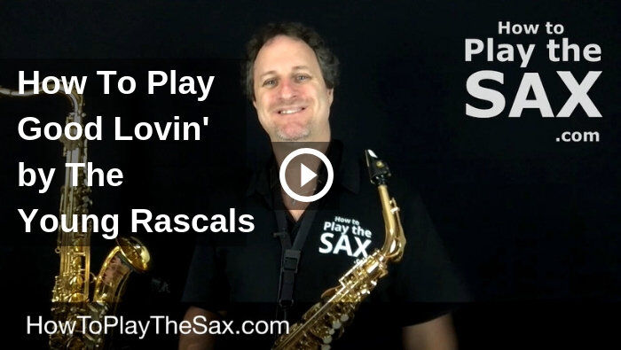 How To Play Good Lovin On The Saxophone