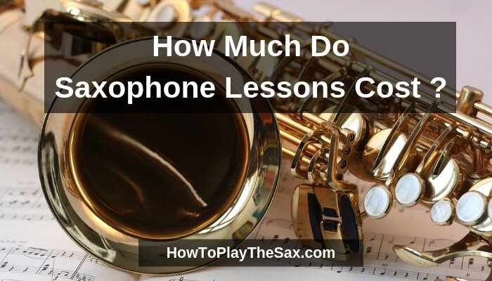 How Much Do Saxophone Lessons Cost ?