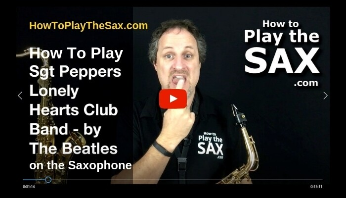 How To Play Sgt Pepper's Lonely Hearts Club Band On The Saxophone