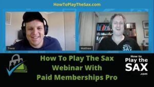 How To Play The Sax Webinar With Paid Memberships Pro