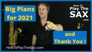 Big Saxophone Plans for 2021 and Thank You