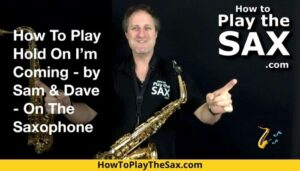 Hold On I'm Coming Saxophone