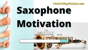 Saxophone Motivation