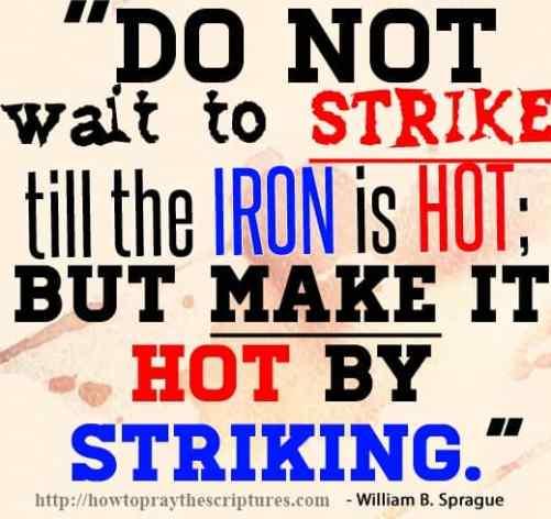 do not wait to strike