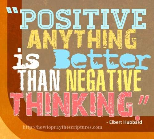 positive anything is better than negative anything