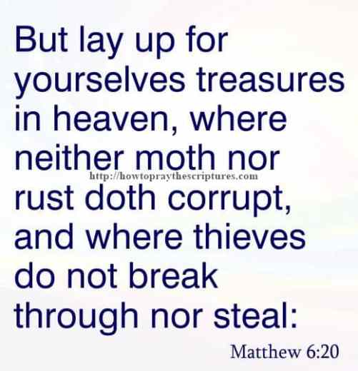 But Lay Up For Yourselves Treasures Matthew 6-20