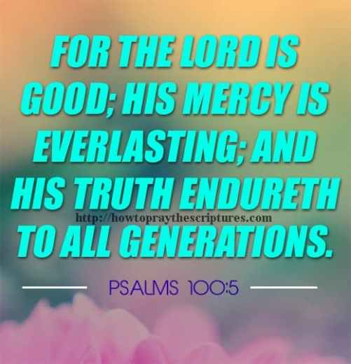 For The LORD Is Good Psalms 100-5