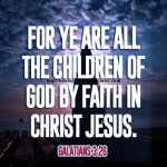 For Ye Are All The Children Of God Galatians 3-26