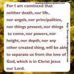 For I Am Convinced That Neither Death Romans 8-38-39