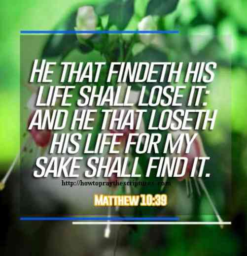 He That Findeth His Life Shall Lose It Matthew 10-39