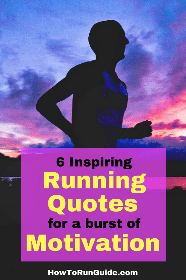 68711473699 6 Inspiring Running Quotes for When You Need Running Motivation