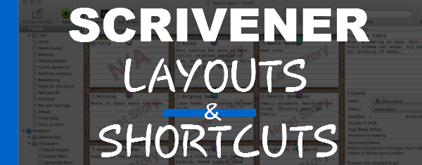 Scrivener's Layout and Shortcuts