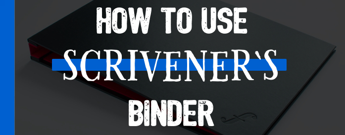 How To Use Scrivener's Binder