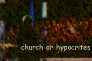 church or hypocrites