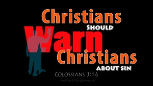 Christians should warn Christians about sin