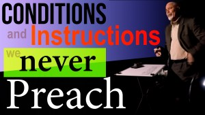 Conditions and instructions that we don't preach