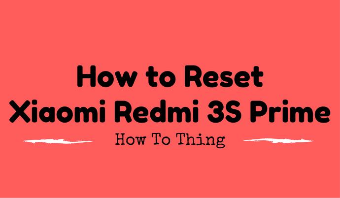 Xiaomi Redmi 3S Factory Data Reset