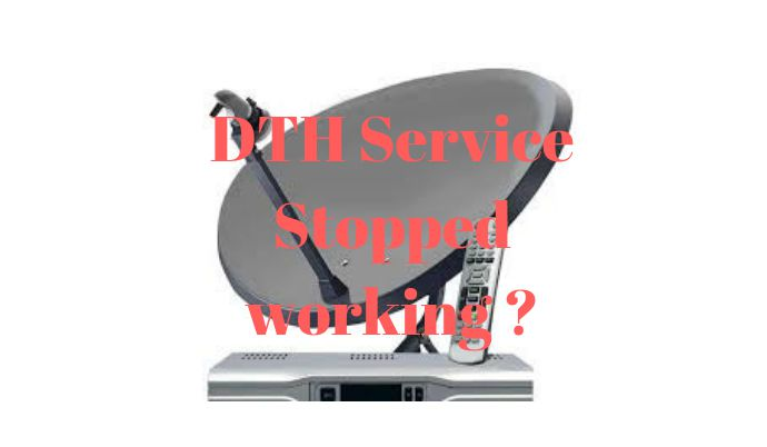 DTH Service Stopped working
