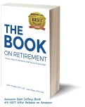 The Book on Retirement by Kevin Houser & Gary Plessl