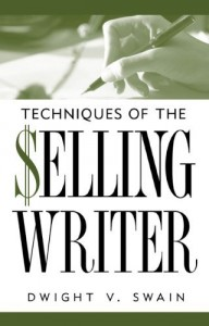 Techniques of the Selling Writer by Dwight Swain