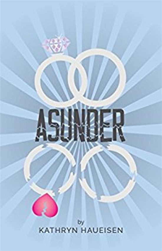 Asunder by Kathryn Haueisen