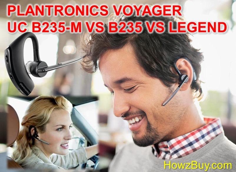 Plantronics Voyager Legend UC b235-m vs b235 vs Legend