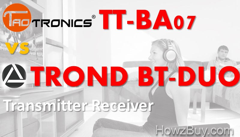 TT_BA07 vs TROND BT-DUO Transmitter Receiver Which one should I buy