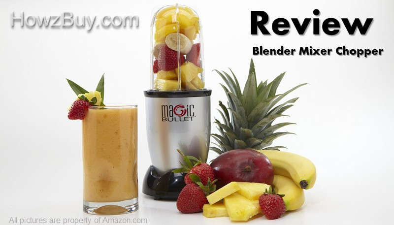 Magic Bullet Blender Mixer Chopper Review