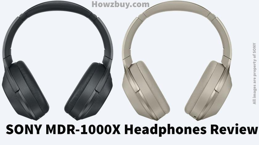 Sony MDR-1000X Noise Cancelling wireless Headphones review